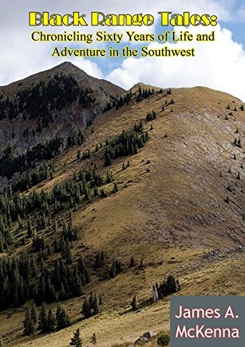 Black Range Tales: Chronicling Sixty Years of Life and Adventure in the Southwest (Famous Black Cowboys Of The Old West)