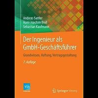 Der Ingenieur als GmbH-Geschäftsführer: Grundwissen, Haftung, Vertragsgestaltung (VDI-Karriere)