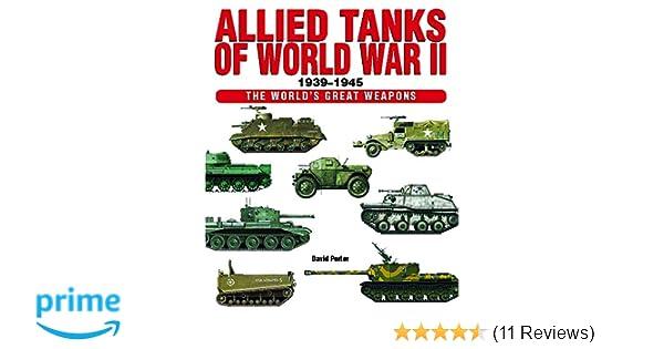 8cd6ad61f Allied Tanks of World War II 1939-1945 (World's Great Weapons): David  Porter: 9781782742081: Amazon.com: Books
