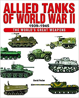 65719a55e Allied Tanks of World War II 1939-1945 (World's Great Weapons ...