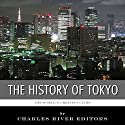 The World's Greatest Cities: The History of Tokyo Audiobook by  Charles River Editors Narrated by Richard Glass