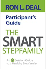 The Smart Stepfamily Participant's Guide: An 8-Session Guide To A Healthy Stepfamily Paperback