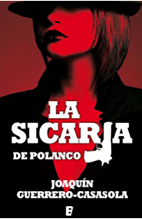 La sicaria de Polanco (Spanish Edition)