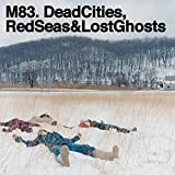 Dead Cities, Red Seas and Lost Ghost