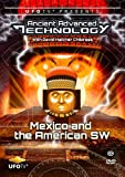 Ancient Advanced Technology in Mexico and the American Southwest