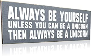 """City """"Always Be Yourself Unless You Can Be A Unicorn"""" - Funny Farmhouse Wooden Wall Decor Sign - Perfect for Your Home, Office, Den or Dorm - 7x7"""