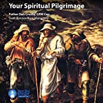 Your Spiritual Pilgrimage | Fr. Dan Crosby OFM Cap.
