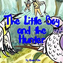 The Little Boy and the Hunter: Bedtime Story for Kids Audiobook by Asami Rika Narrated by Samantha V. Hutton