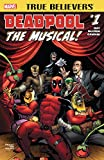 img - for True Believers: Deadpool The Musical #1 (True Believers: Deadpool (2016)) book / textbook / text book