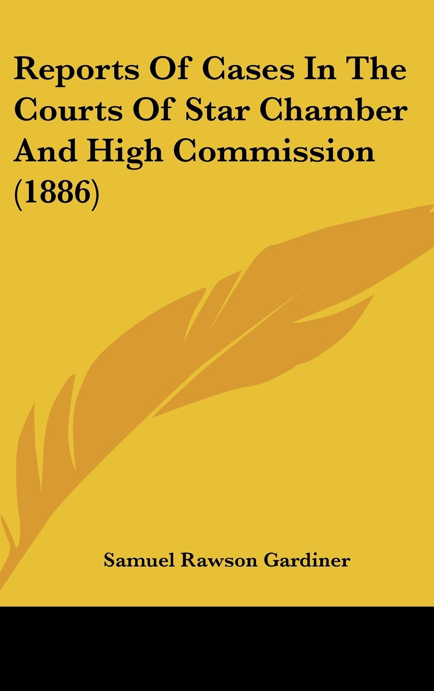 Download Reports Of Cases In The Courts Of Star Chamber And High Commission (1886) ebook