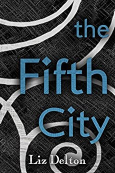 The Fifth City (Arcera Trilogy Book 2) by [Delton, Liz]