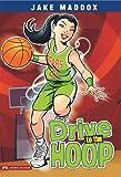Drive to the Hoop, Jake Maddox, 1434225003