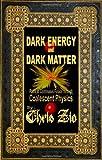 Dark Energy and Dark Matter, Chris Zio, 1448680751