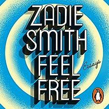 Feel Free: Essays Audiobook by Zadie Smith Narrated by Nikki Amuka-Bird