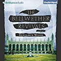 The Bellwether Revivals Audiobook by Benjamin Wood Narrated by Ralph Lister