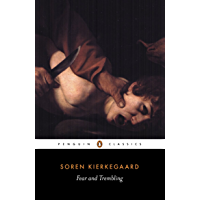 Fear and Trembling: Dialectical Lyric by Johannes De Silentio (Classics)