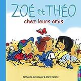 Zoé et Théo chez leurs amis (T4): Zoé et Théo