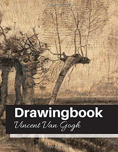 Download Drawingbook (Vincent Van Gogh): Drawingbook,drawing book for adults,All Blank Sketchbook,van gogh notebook (Volume 38) PDF