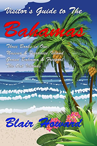 Visitors Guide to the Bahamas (The Visitors Guides Book 2)