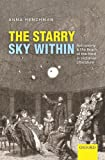 The Starry Sky Within : Astronomy and the Reach of the Mind in Victorian Literature, Henchman, Anna, 0199686963