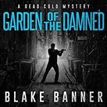 Gardened of the Damned: A Dead Cold Mystery Audiobook by Blake Banner Narrated by Steve Carlson
