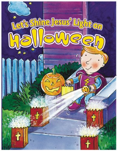 Let's Shine Jesus' Light on Halloween (Holiday Discovery Series) -