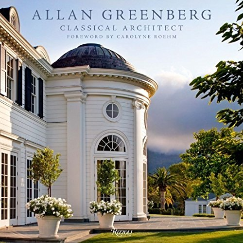 Allan Greenberg: Classical Architect by Allan Greenberg
