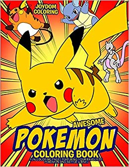 Awesome Pokemon Coloring Book: Fun Coloring Pages Featuring Your ...