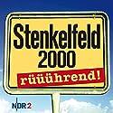 Stenkelfeld 2000 - rüüührend! Hörbuch von Harald Wehmeier, Detlev Gröning Gesprochen von: Harald Wehmeier, Detlev Gröning