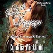 In the Garden of Disgrace: The Garden Series, Book 3 | Cynthia Wicklund