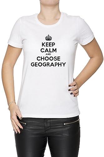 Keep Calm And Choose Geography Mujer Camiseta Cuello Redondo Blanco Manga Corta Todos Los Tamaños Wo...