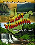 West Virginia: Past and Present (The United States: Past and Present)