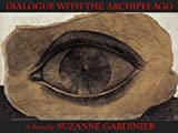 Dialogue with the Archipelago, Suzanne Gardinier, 1931357676