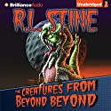The Creatures from Beyond Beyond Audiobook by R.L. Stine Narrated by Kate Rudd