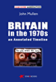 Britain in the 1970s - an Annotated Timeline: The United Kingdom and the Crisis in the 1970s (Concours, History) (English Edition)