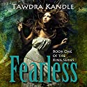 Fearless: The King Series, Book One Audiobook by Tawdra Kandle Narrated by Julia Thomas