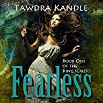 Fearless: The King Series, Book One | Tawdra Kandle