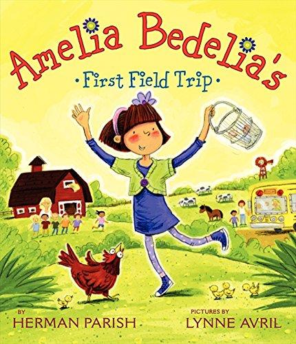Amelia Bedelias First Field Trip