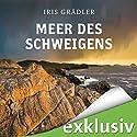 Meer des Schweigens (Collin Brown 1) Hörbuch von Iris Grädler Gesprochen von: Gabriele Blum