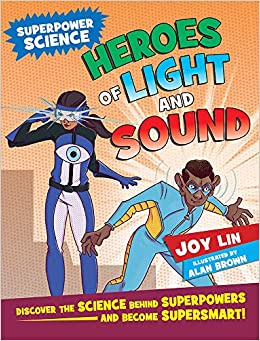 Heroes of Light and Sound: Discover the Science Behind Superpowers