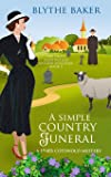 A Simple Country Funeral: A 1940s Cotswolds Mystery