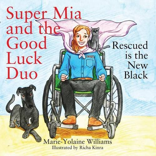 Super Mia and the Good Luck Duo - Rescued Is the New Black -