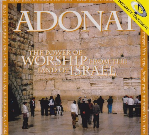 Adonai: The Power of Worship from the Land of Israel by Paul -