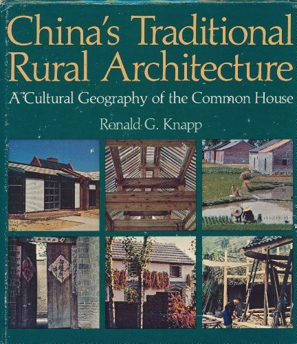 China's Traditional Rural Architecture: A Cultural Geography of the Common House