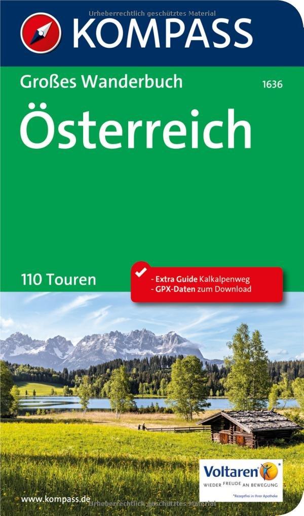 Österreich: Großes Wanderbuch mit Extra Tourenguide zum Herausnehmen, 110 Touren, GPX-Daten zum Download. (KOMPASS Große Wanderbücher, Band 1636)