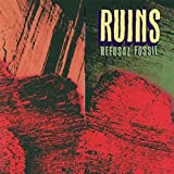 Refusal Fossil by Ruins (2007-05-15)