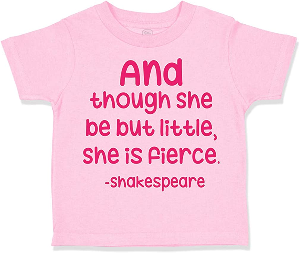 Custom Toddler T-Shirt and Though She Be but Little is Fierce A Girl Power Style