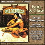 Fang and Claw: Wilderness, 33   David Thompson