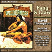 Fang and Claw: Wilderness, 33 | David Thompson