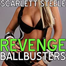 Revenge Ballbusters Audiobook by Scarlett Steele Narrated by Posey Clifford